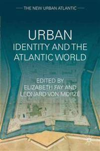 Urban Identity and the Atlantic World