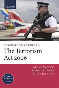 Blackstone's Guide to the Terrorism Act 2006
