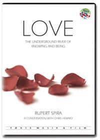 Love - The Underground River of Knowing and Being