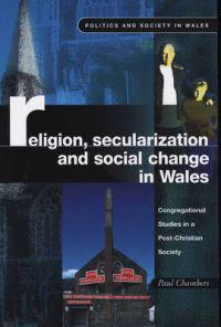 Religion, Secularization and Social Change in Wales: Congregational Studies in a Post-Christian Society