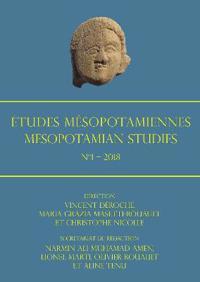 Études Mésopotamiennes - Mesopotamian Studies: N°1 - 2018