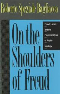 On the Shoulders of Freud