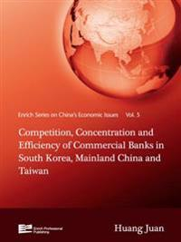 Competition, Concentration and Efficiency of Commercial Banks in South Korea, Mainland China and Taiwan