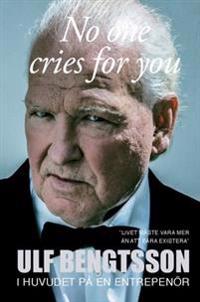 No one cries for you   i huvudet på en entreprenör - Ulf Bengtsson - böcker (9789176832509)     Bokhandel