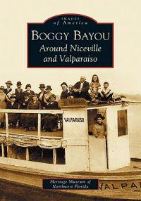 Boggy Bayou: Around Niceville and Valparaiso