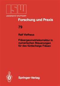 Frasergeometriekorrektur in Numerischen Steuerungen Fur Das Funfachsige Frasen