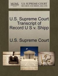 U.S. Supreme Court Transcript of Record U S V. Shipp