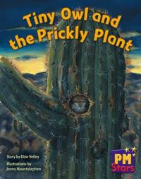 Tiny Owl and the Prickly Plant PM Stars Blue Narratives