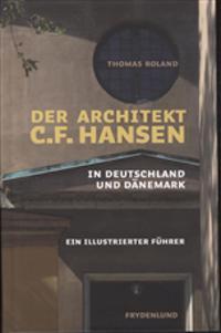 Der Architekt C.F. Hansen in Deutschland und Dänemark