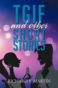 Tgif and Other Short Stories