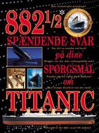 882 1/2 spændende svar på dine spørgsmål om Titanic