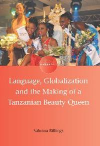 Language, Globalization and the Making of a Tanzanian Beauty Queen