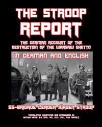 The Stroop Report: The German Account of the Destruction of the Warsaw Ghetto