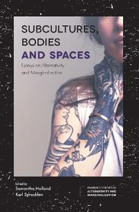 Subcultures, Bodies and Spaces