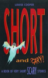 Short and Scary!