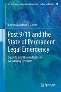Post 9/11 and the State of Permanent Legal Emergency