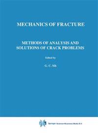 Mechanics of Fracture, Methods of Analysis and Solutions of Crack Problems