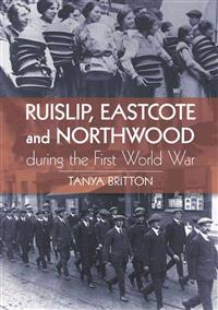 Ruislip, Eastcote and Northwood During the First World War
