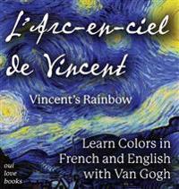 L' Arc-En-Ciel de Vincent / Vincent's Rainbow