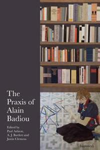 The Praxis of Alain Badiou