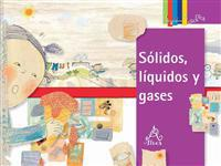 Sólidos, Líquidos Y Gases / Solids, Liquids, and Gases