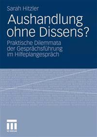 Aushandlung Ohne Dissens?