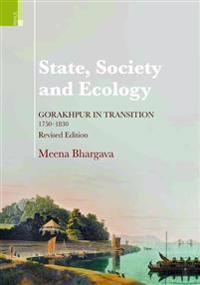 State, Society and Ecology: Gorakhpur in Transition, 1750-1830
