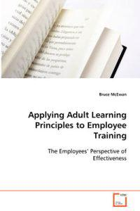 Applying Adult Learning Principles to Employee Training