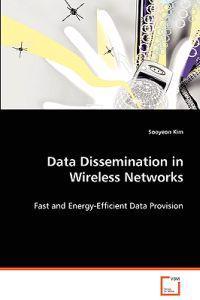 Data Dissemination in Wireless Networks