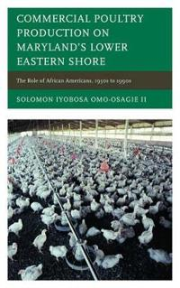 Commercial Poultry Production on Maryland's Lower Eastern Shore