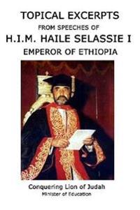 Topical Excerpts from Speeches of H.I.M. Haile Selassie I