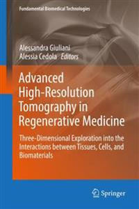 Advanced High-Resolution Tomography in Regenerative Medicine