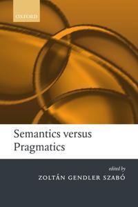 Semantics Vs. Pragmatics