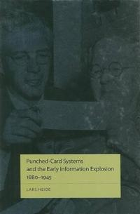 Punched-Card Systems and the Early Information Explosion, 1880-1945