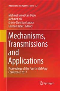 Mechanisms, Transmissions and Applications: Proceedings of the Fourth Metrapp Conference 2017