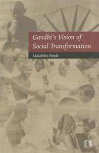Gandhi's Vision of Social Transformation