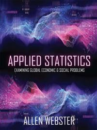 Applied Statistics: Examining Global Economic and Social Problems