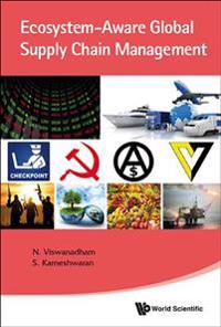 Ecosystem-aware Global Supply Chain Management