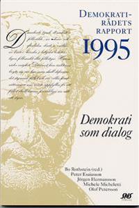 Demokrati som dialog Demokratirådets rapport 1995