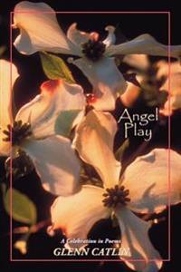 Angel Play: a Celebration in Poems