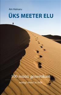 Üks meeter elu. 100 müüti geneetikast: midagi sinust ja sulle