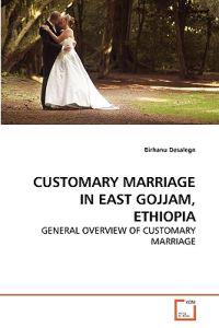 Customary Marriage in East Gojjam, Ethiopia