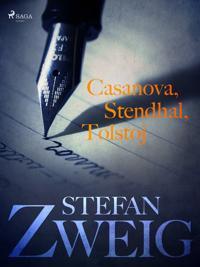 Casanova, Stendhal, Tolstoj