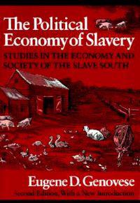 The Political Economy of Slavery: Fifteen Years of New England Review