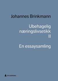 Ubehagelig næringslivsetikk II - Johannes Brinkmann | Inprintwriters.org