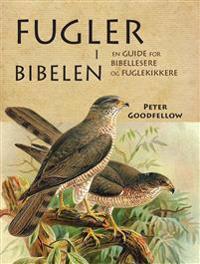 Fugler i Bibelen - Peter Goodfellow | Inprintwriters.org