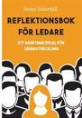 Reflektionsbok för ledare : Ett arbetsmaterial för ledarutveckling