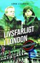 Livsfarligt i London