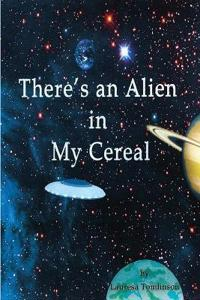 There's an Alien in My Cereal