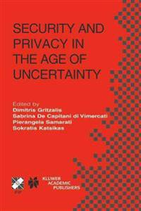 Security and Privacy in the Age of Uncertainty